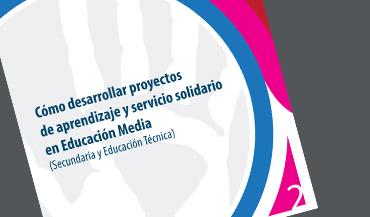 Cómo desarrollar proyectos de aprendizaje y servicio solidario en Educación Media. Uruguay