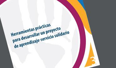 Herramientas prácticas para desarrollar un proyecto de aprendizaje y servicio solidario. Uruguay